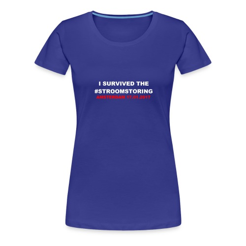 I SURVIVED THE #STROOMSTORING - Vrouwen Premium T-shirt