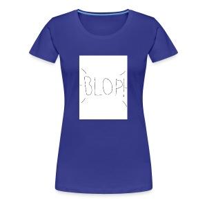 Blop! - Women's Premium T-Shirt