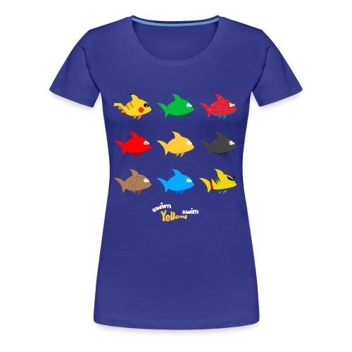 Swim! Yellow! Swim! - Vrouwen Premium T-shirt