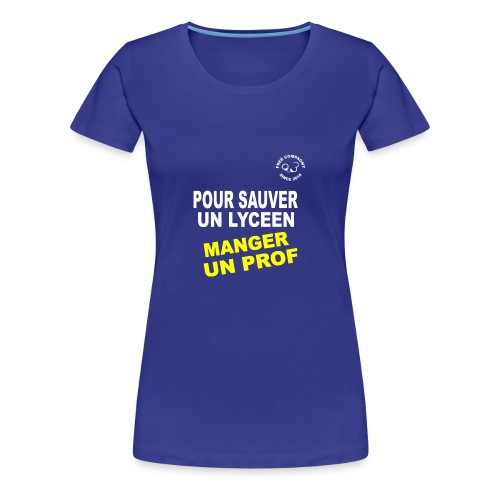 Save Lyceen - T-shirt Premium Femme