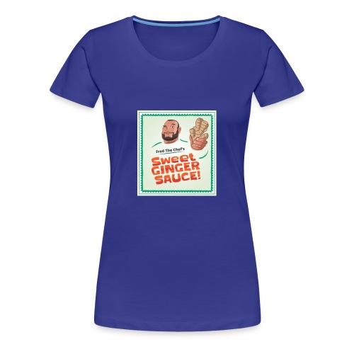 Fred The Chef's Sweet Ginger Sauce - Premium T-skjorte for kvinner