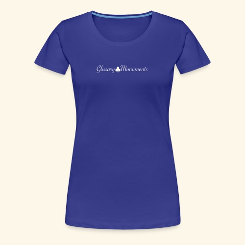 Glissary x Monuments - Frauen Premium T-Shirt