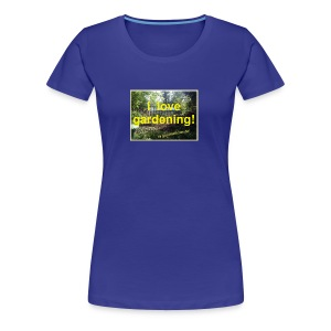 I love gardening - Garten - Frauen Premium T-Shirt