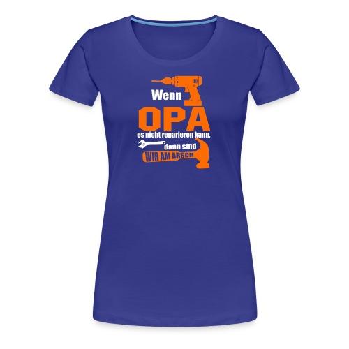 OPA REPARIEREN 4 - Frauen Premium T-Shirt