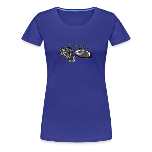 Passe temps du dimanche - T-shirt Premium Femme