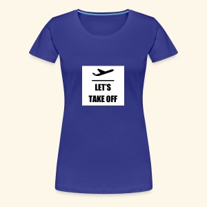 Let s take off - Vrouwen Premium T-shirt