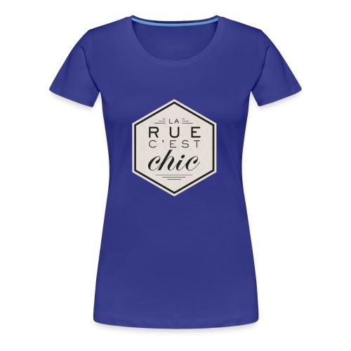 la rue c'est chic - T-shirt Premium Femme