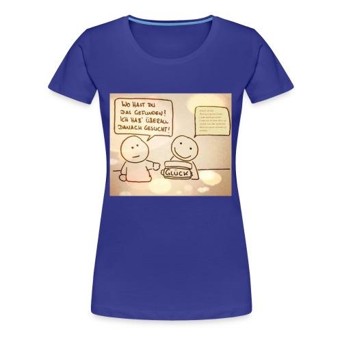 Glueck ist die Bedingungslose Liebe - Frauen Premium T-Shirt