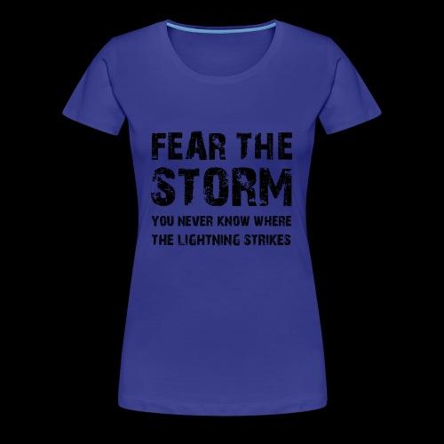 Fear The Storm - Premium-T-shirt dam