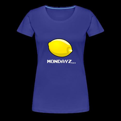 Lemon MONDAYZ - Das Montags-T-Shirt! - Frauen Premium T-Shirt