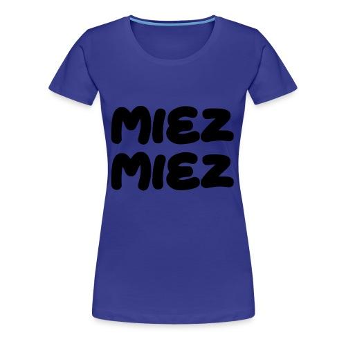 Miez Miez - frei veränderbar - als Vektor - Frauen Premium T-Shirt