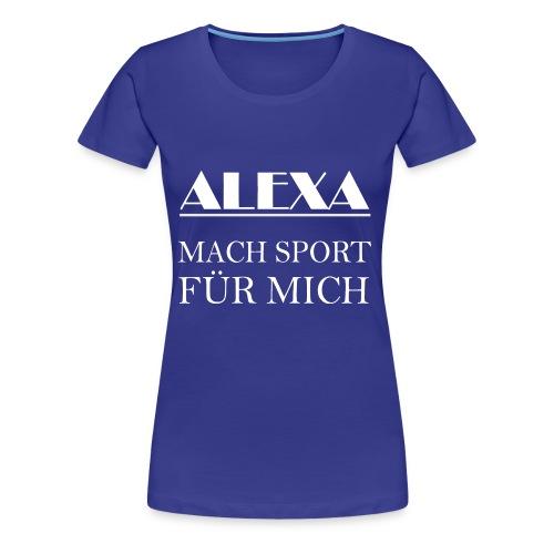 alexa mach SPORT für mich - Frauen Premium T-Shirt