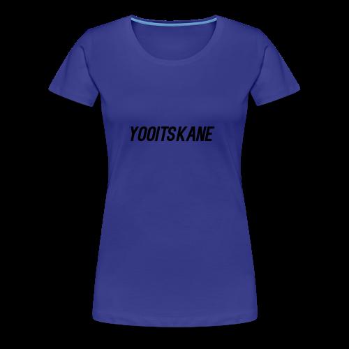 YooItsKane - Vrouwen Premium T-shirt