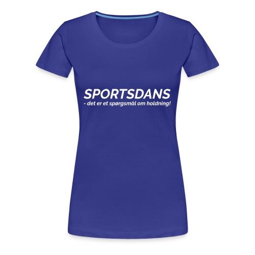 Det er et spørgsmål om holdning - Dame premium T-shirt