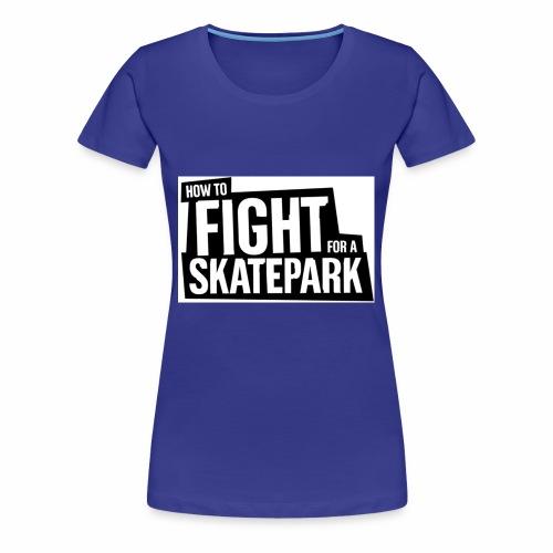 Skatespruch - Frauen Premium T-Shirt