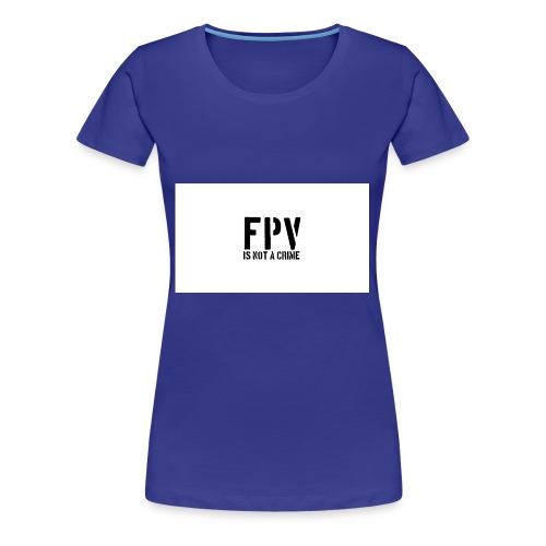 fpv is not a crime - Frauen Premium T-Shirt