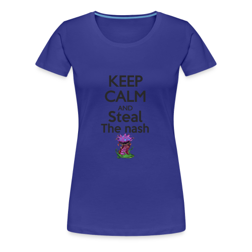 Steal the nash F - T-shirt Premium Femme