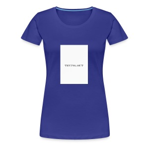trying out - Vrouwen Premium T-shirt