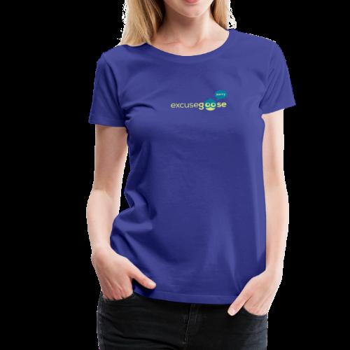 excusegoose 01 - Frauen Premium T-Shirt