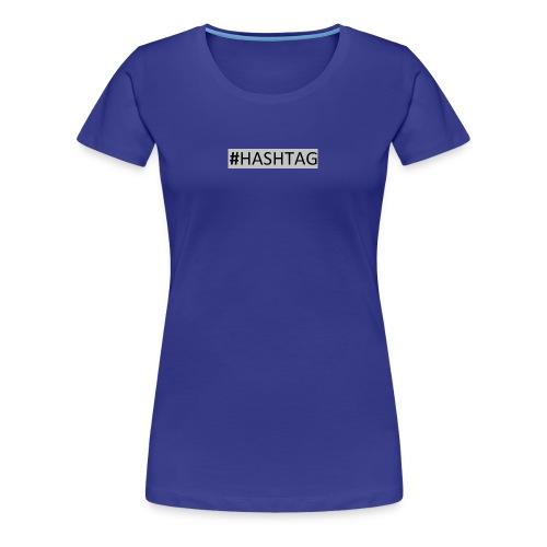 Hashtag - Premium T-skjorte for kvinner