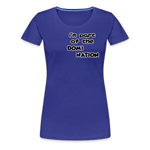 Part of the DomiNation - Women's Premium T-Shirt