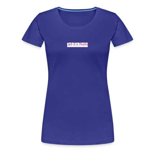 Gel-us-Nails4 - Women's Premium T-Shirt