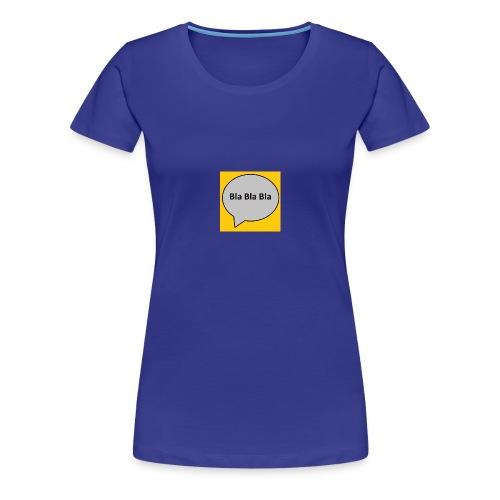 Bla Bla Bla - Frauen Premium T-Shirt
