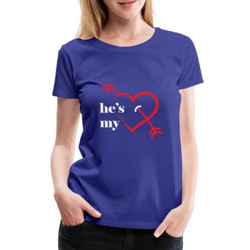he´s my Paare Geschenk Freundin Freund Partner - Frauen Premium T-Shirt