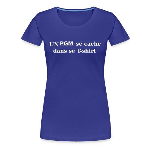 T-shirt gamer Un PGM se cache dans se T-shirt - T-shirt Premium Femme