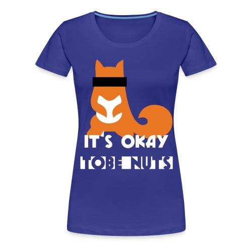 shirt okayFINAL2 png - Frauen Premium T-Shirt