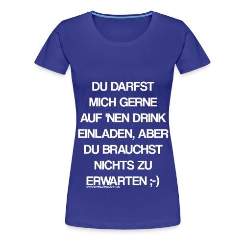 Drink - Frauen Premium T-Shirt