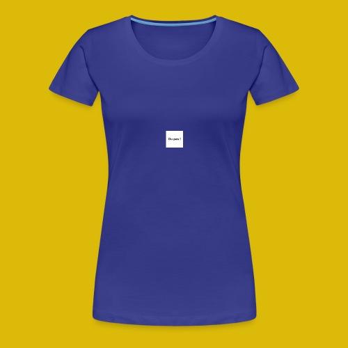 OU PAS - T-shirt Premium Femme