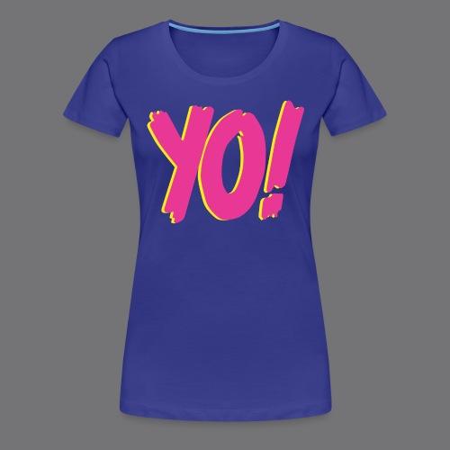 YO Tee Shirts - Women's Premium T-Shirt