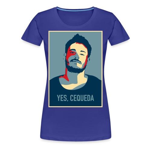 YES, CEQUEDA - Camiseta premium mujer