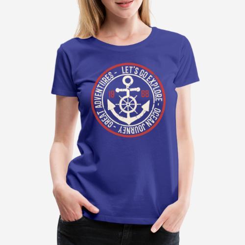Entdecken Sie die Reise Abenteuer Ozean - Frauen Premium T-Shirt