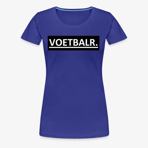 VOETBALR. - Vrouwen Premium T-shirt