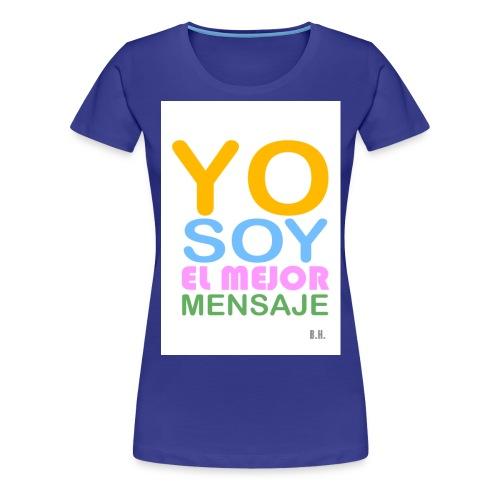 yo soy el mejor mensaje - Frauen Premium T-Shirt
