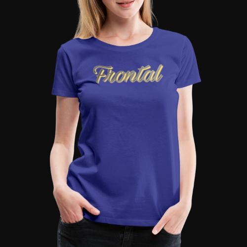 ƒяσηтαℓ (Gold ) - Frauen Premium T-Shirt