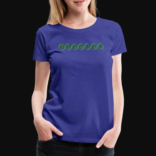 ƒяσηтαℓ (green) - Frauen Premium T-Shirt