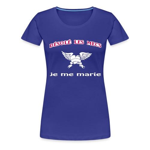 Désolé les mecs, je me marie ! - T-shirt Premium Femme