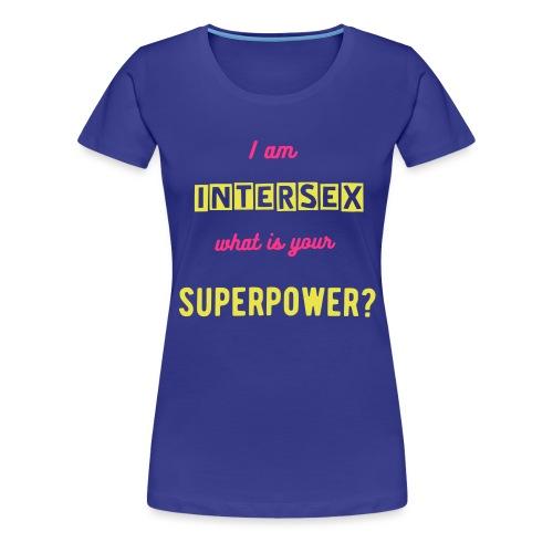 I am intersex what is your superpower? - Frauen Premium T-Shirt