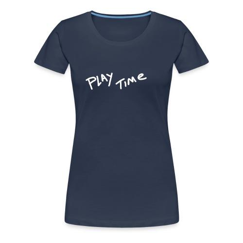 Play Time Tshirt - Women's Premium T-Shirt