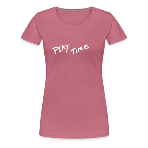 Play Time Tshirt - Women's Premium T-Shirt