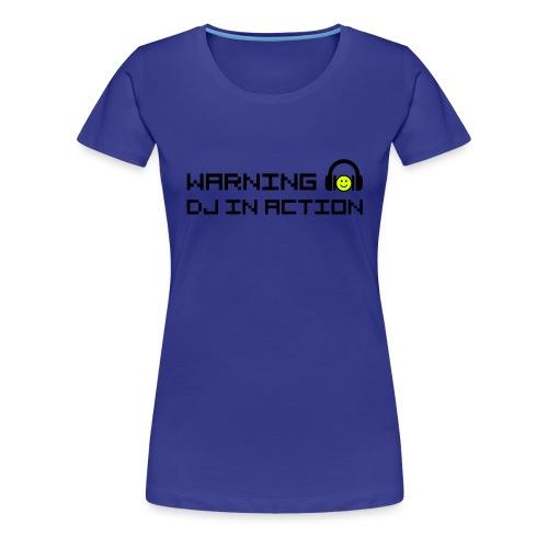Warning DJ in Action - Vrouwen Premium T-shirt