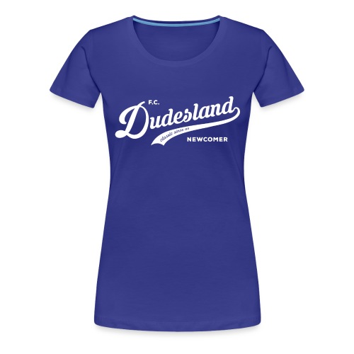 Dudesland-Newcomer_dr_Zei - Frauen Premium T-Shirt