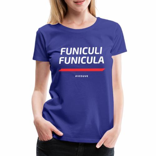 Funicula Funicula - T-shirt Premium Femme