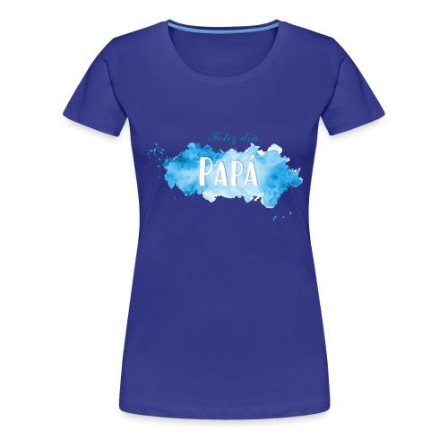 Feliz día Papá - Camiseta premium mujer