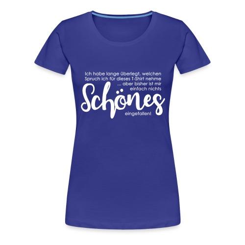 Schönes - Frauen Premium T-Shirt