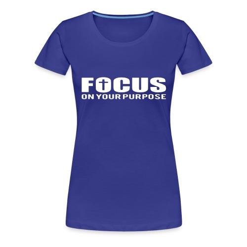 Sany O. Jesus T Shirt Focus On Your Purpose Cross - Frauen Premium T-Shirt