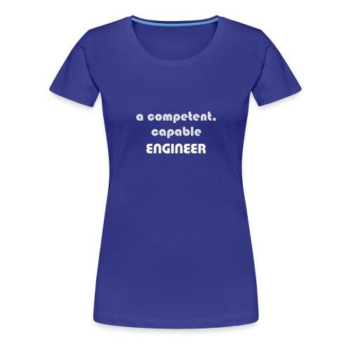 competent engineer - Frauen Premium T-Shirt